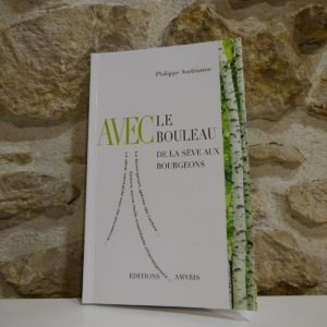 Livre Avec le bouleau De la sève aux bourgeons Philippe Andrianne sève de bouleau gemmothérapie
